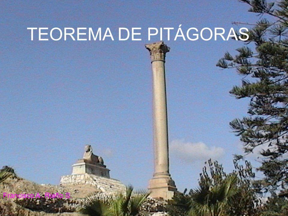 TEOREMA DE PITÁGORAS Francisco A. Riaño S.
