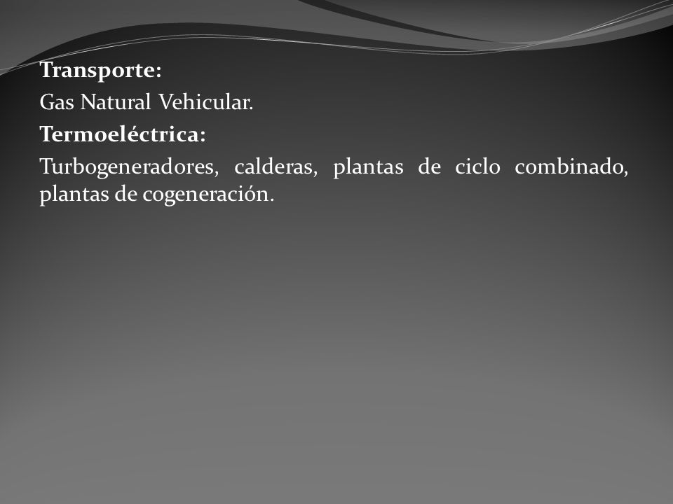Transporte: Gas Natural Vehicular.