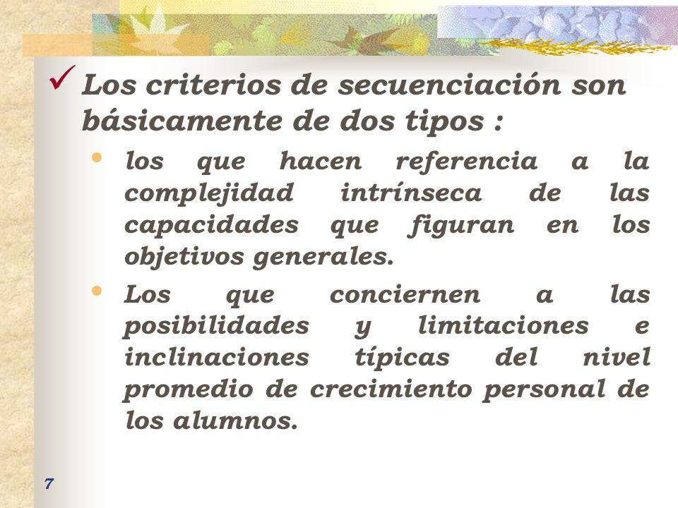 Los criterios de secuenciación son básicamente de dos tipos :