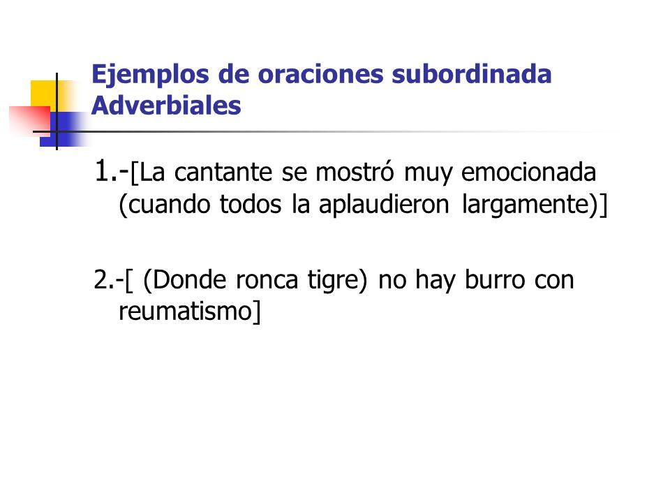 Ejemplos de oraciones subordinada Adverbiales