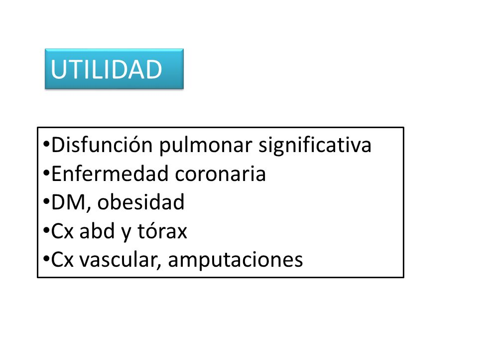 UTILIDAD Disfunción pulmonar significativa Enfermedad coronaria