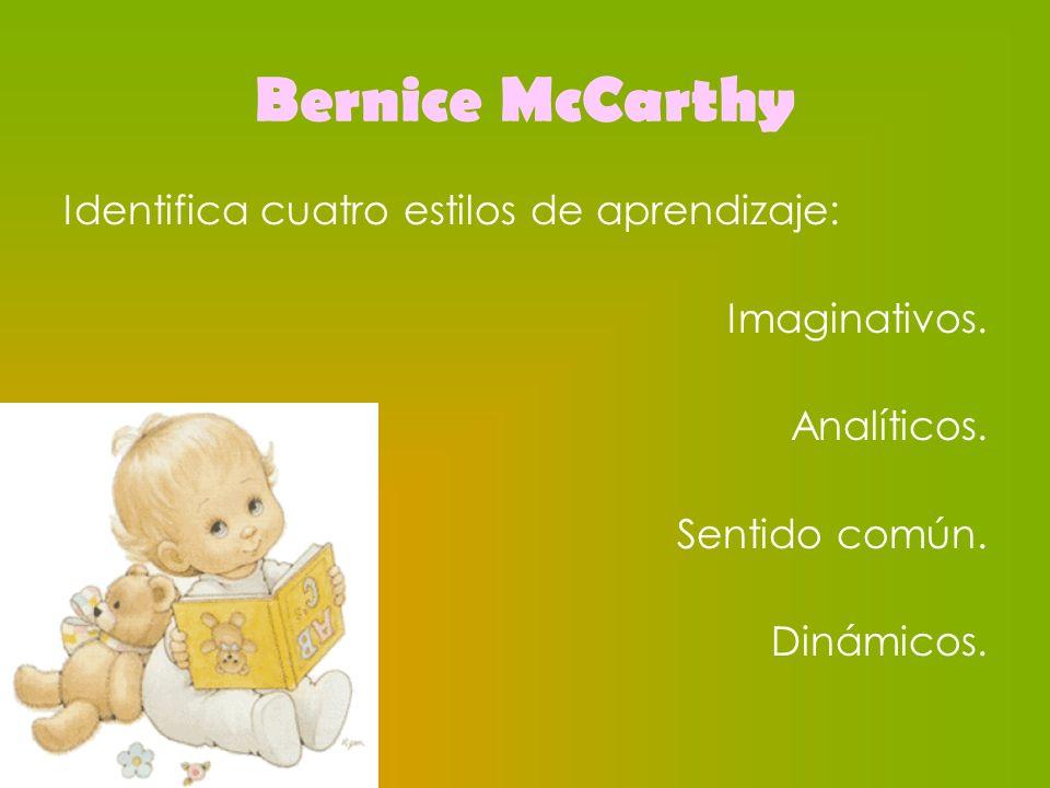 Bernice McCarthy Identifica cuatro estilos de aprendizaje:
