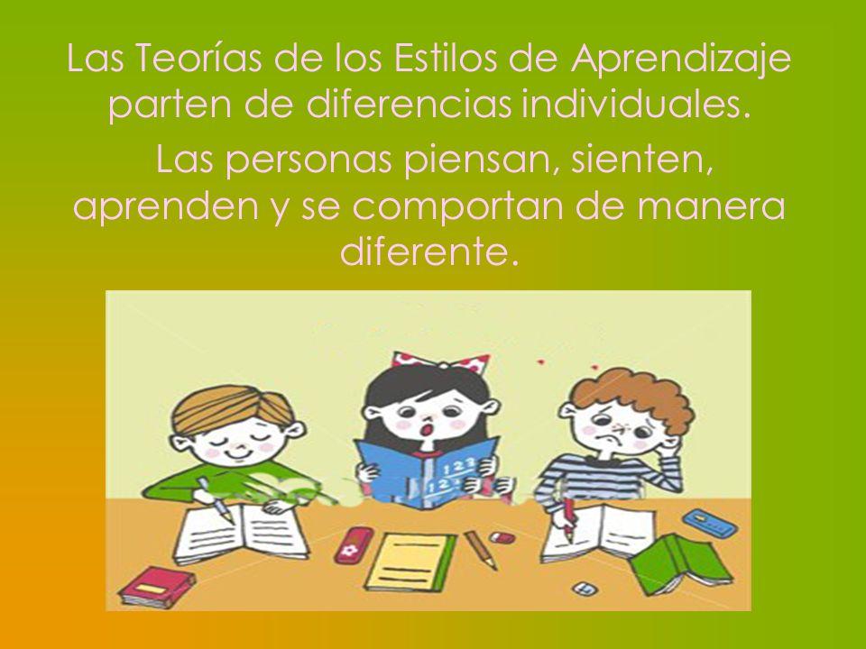 Las Teorías de los Estilos de Aprendizaje parten de diferencias individuales.