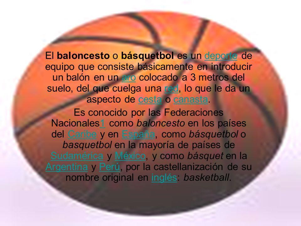 El baloncesto o básquetbol es un deporte de equipo que consiste básicamente en introducir un balón en un aro colocado a 3 metros del suelo, del que cuelga una red, lo que le da un aspecto de cesta o canasta.