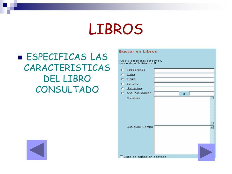 ESPECIFICAS LAS CARACTERISTICAS DEL LIBRO CONSULTADO