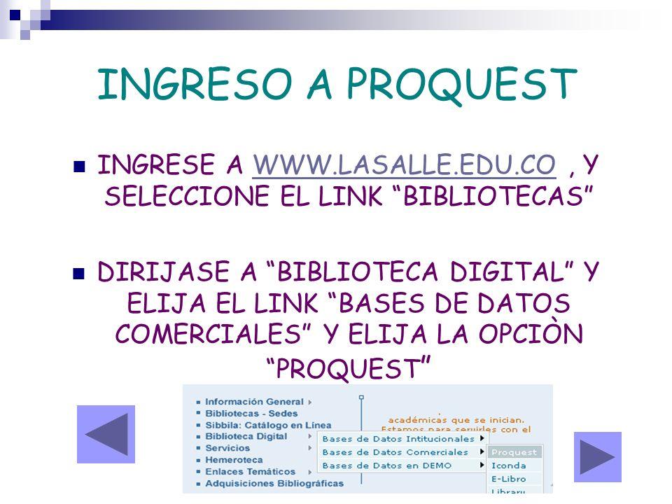 INGRESE A WWW.LASALLE.EDU.CO , Y SELECCIONE EL LINK BIBLIOTECAS