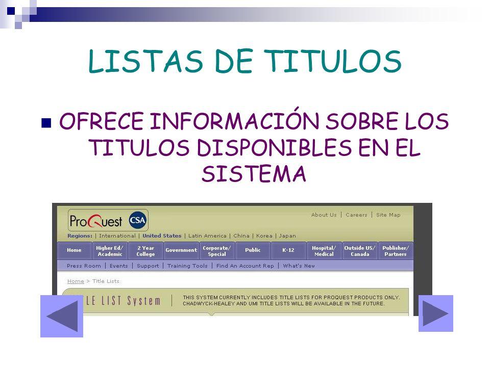 OFRECE INFORMACIÓN SOBRE LOS TITULOS DISPONIBLES EN EL SISTEMA