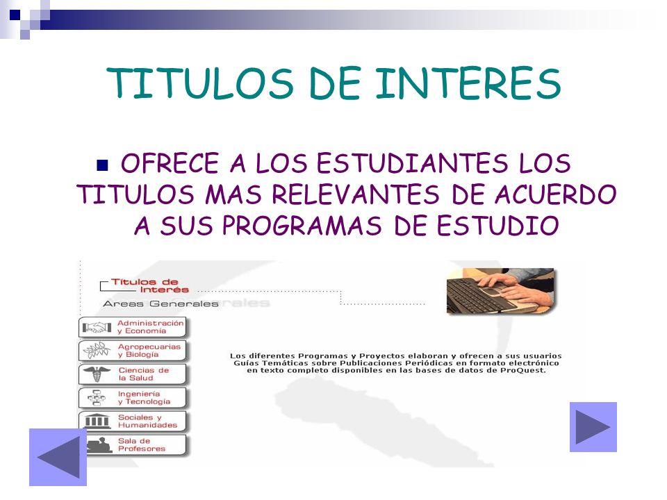 TITULOS DE INTERESOFRECE A LOS ESTUDIANTES LOS TITULOS MAS RELEVANTES DE ACUERDO A SUS PROGRAMAS DE ESTUDIO.