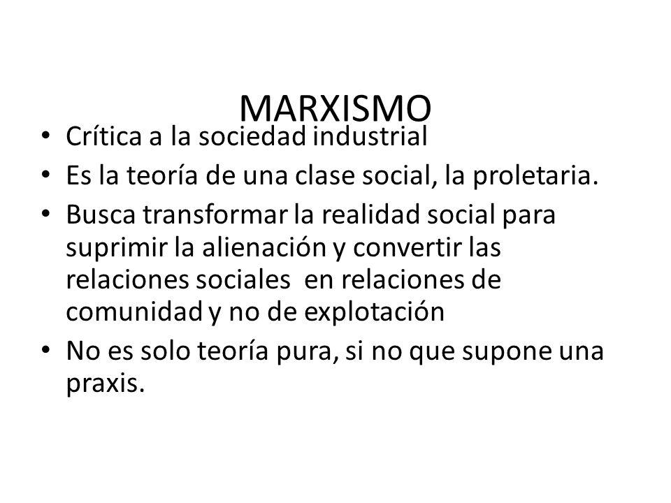 MARXISMO Crítica a la sociedad industrial