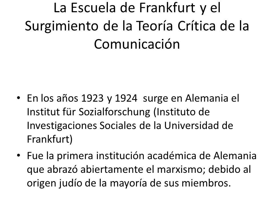 La Escuela de Frankfurt y el Surgimiento de la Teoría Crítica de la Comunicación