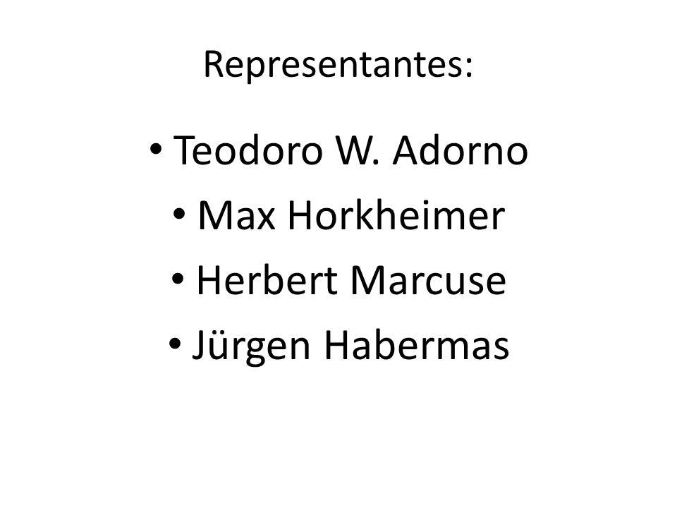 Teodoro W. Adorno Max Horkheimer Herbert Marcuse Jürgen Habermas