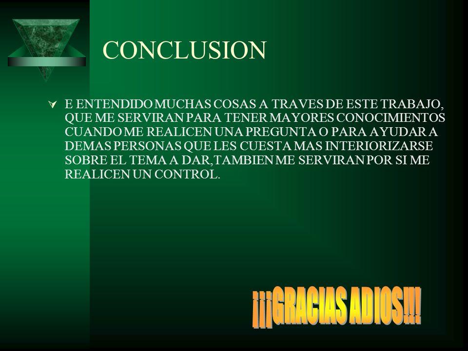 CONCLUSION ¡¡¡GRACIAS ADIOS!!!