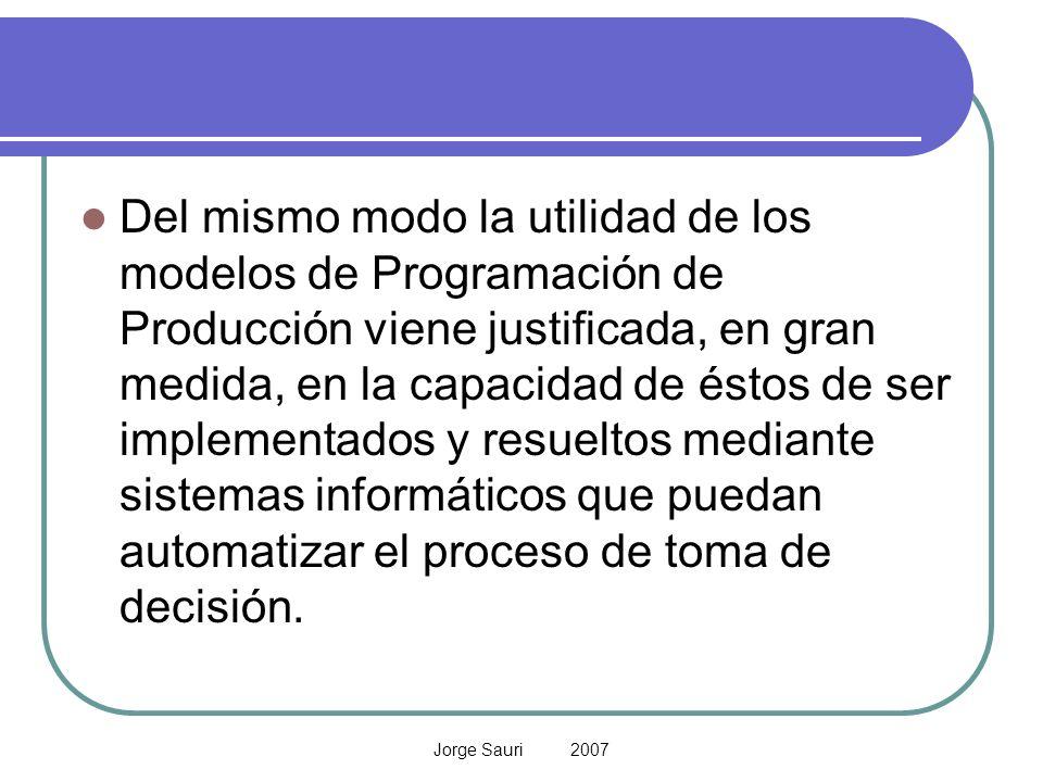 Del mismo modo la utilidad de los modelos de Programación de Producción viene justificada, en gran medida, en la capacidad de éstos de ser implementados y resueltos mediante sistemas informáticos que puedan automatizar el proceso de toma de decisión.