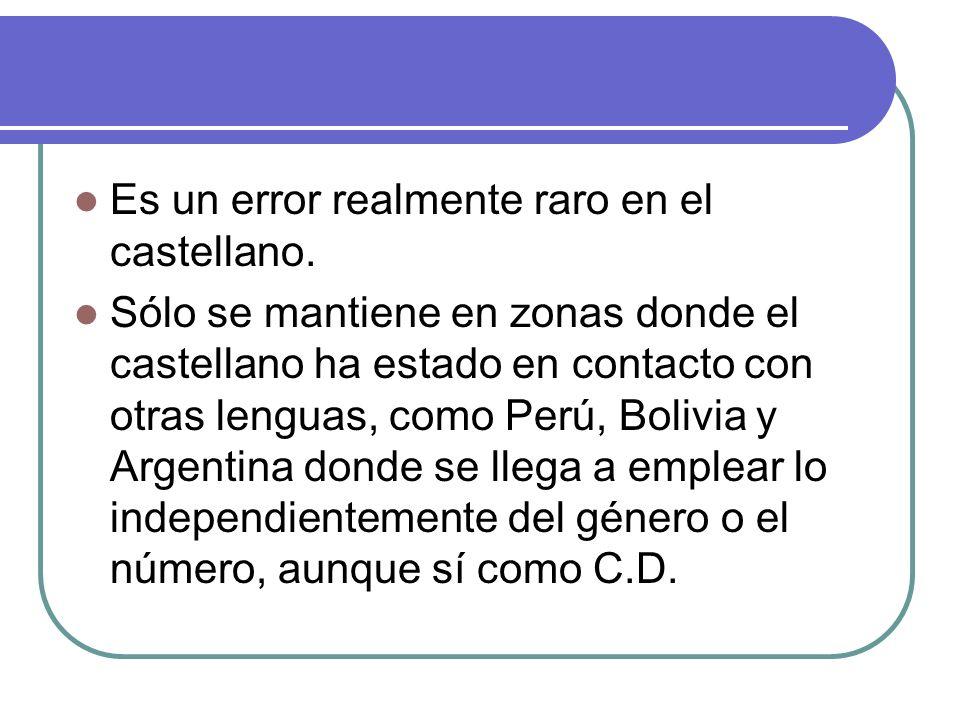 Es un error realmente raro en el castellano.