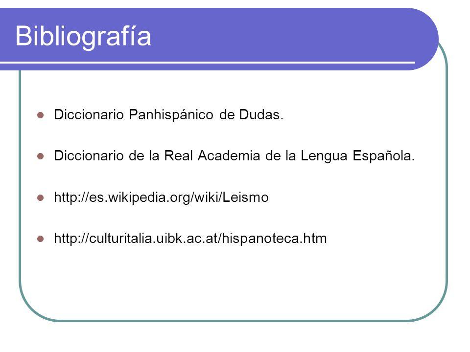 Bibliografía Diccionario Panhispánico de Dudas.