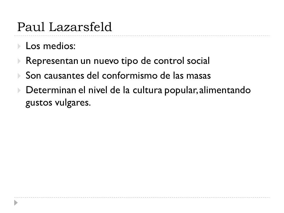 Paul Lazarsfeld Los medios: