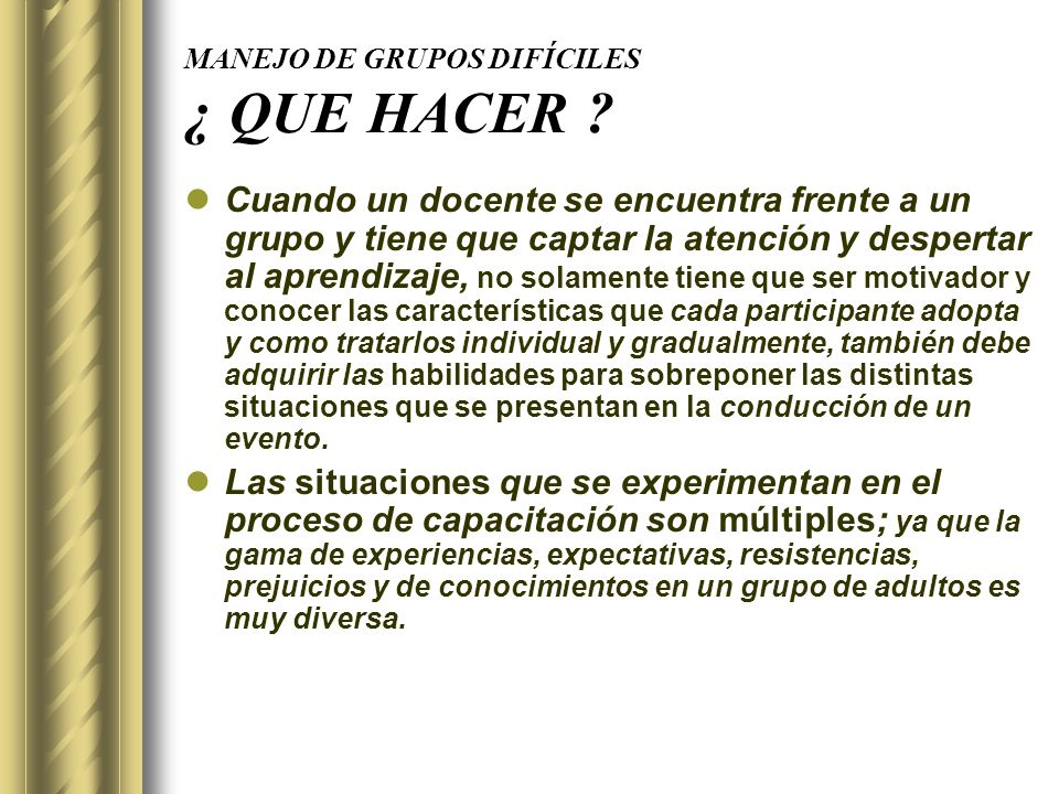 MANEJO DE GRUPOS DIFÍCILES ¿ QUE HACER