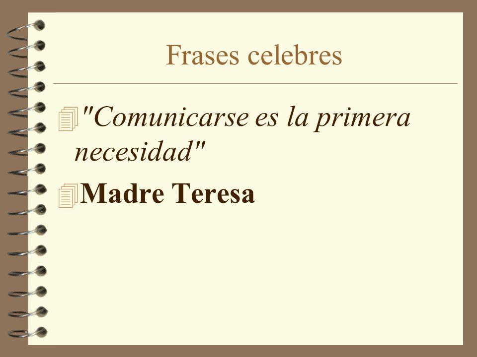 Frases celebres Comunicarse es la primera necesidad Madre Teresa