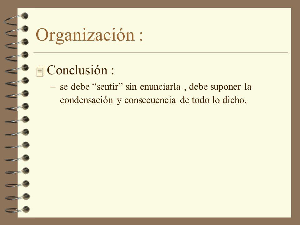 Organización : Conclusión :