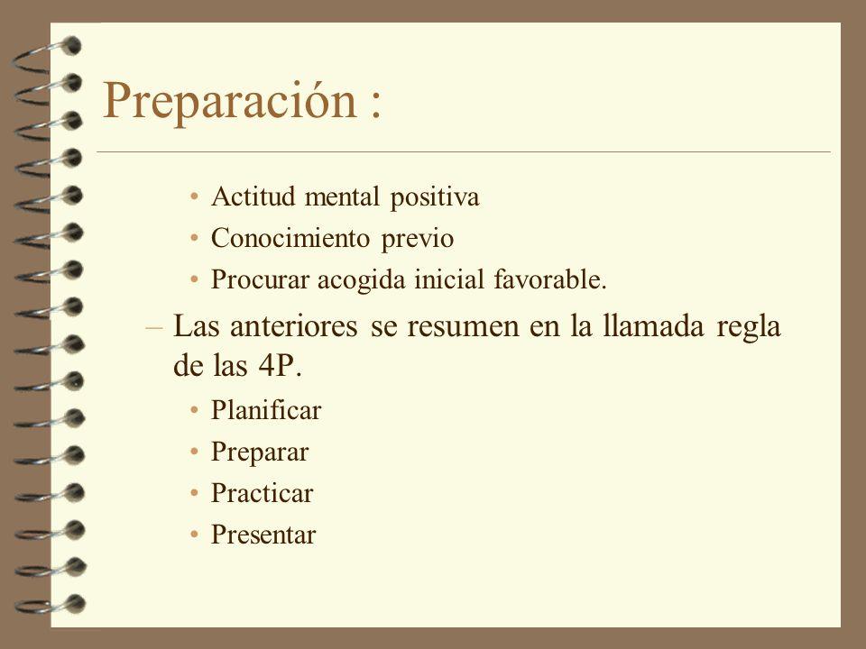 Preparación : Las anteriores se resumen en la llamada regla de las 4P.