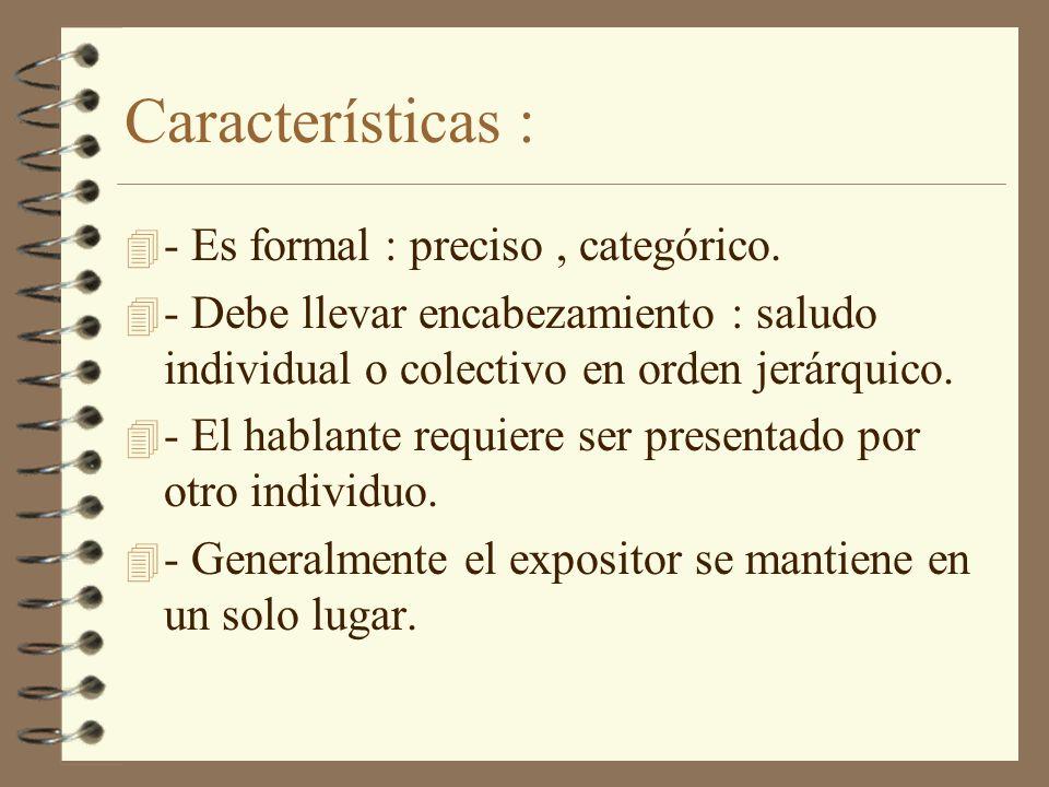 Características : - Es formal : preciso , categórico.