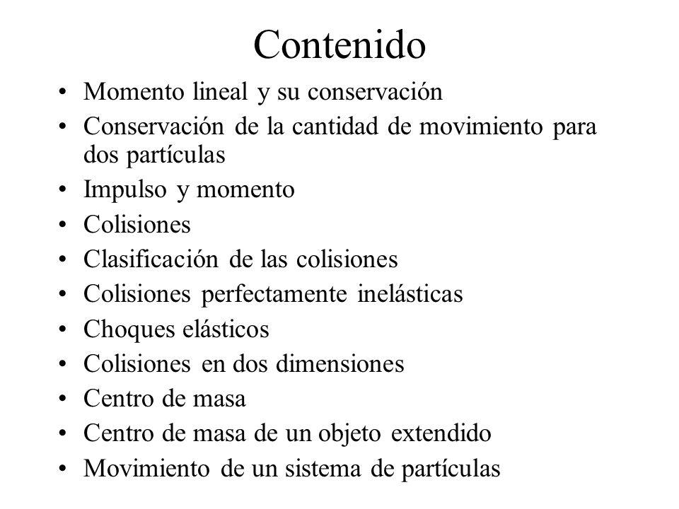 Contenido Momento lineal y su conservación