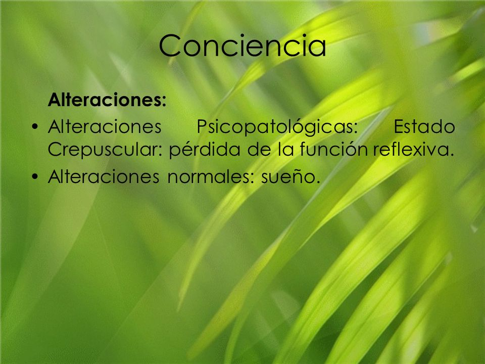 Conciencia Alteraciones:
