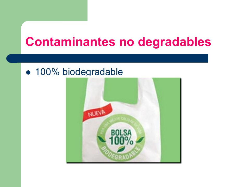 Contaminantes no degradables