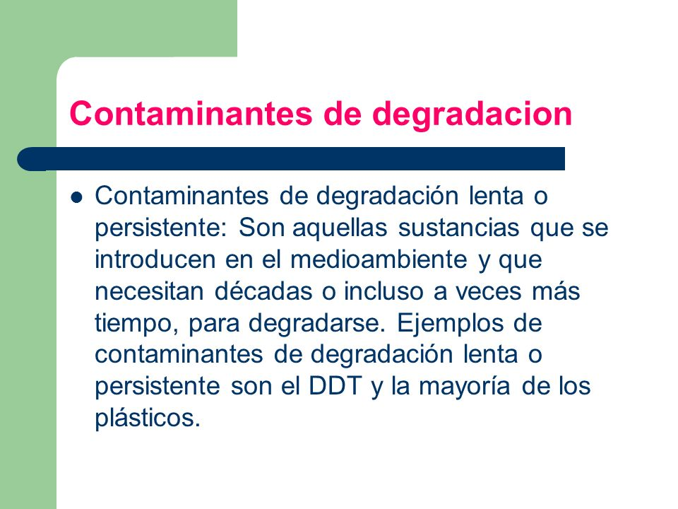 Contaminantes de degradacion