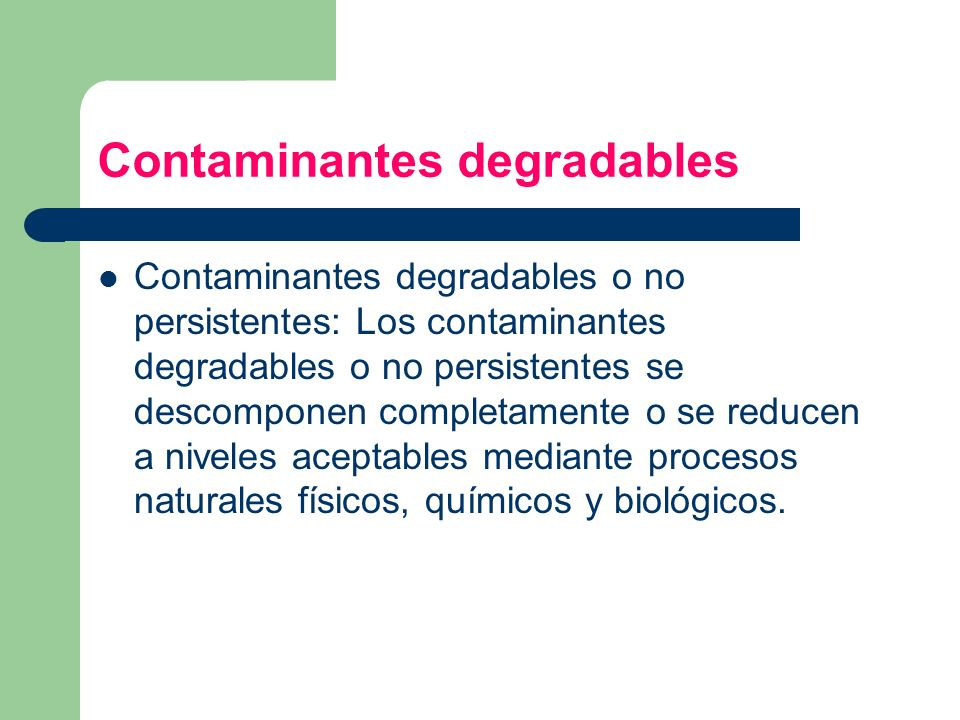 Contaminantes degradables