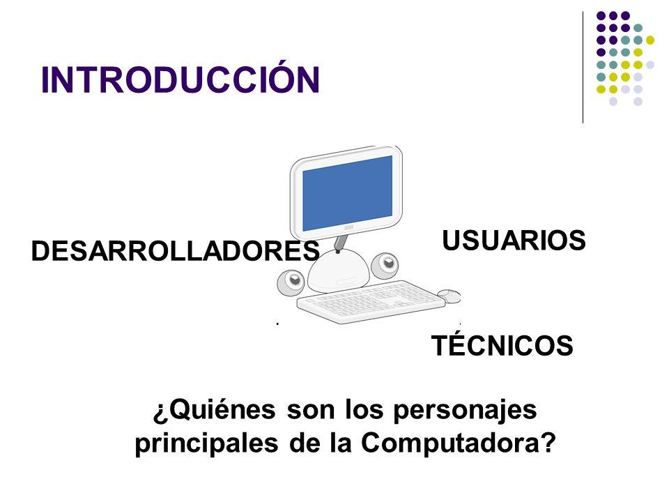 ¿Quiénes son los personajes principales de la Computadora
