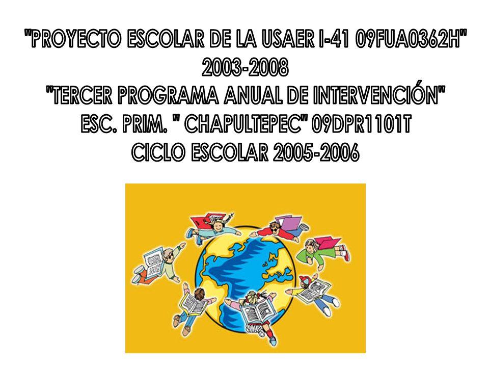PROYECTO ESCOLAR DE LA USAER I-41 09FUA0362H 2003-2008