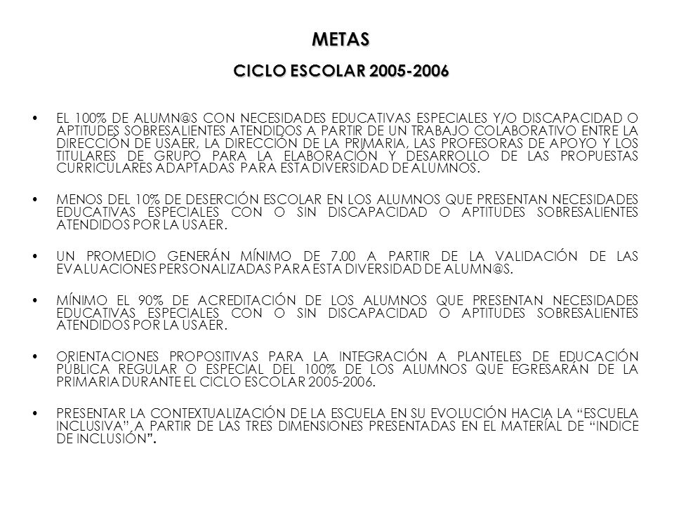 METAS CICLO ESCOLAR 2005-2006.