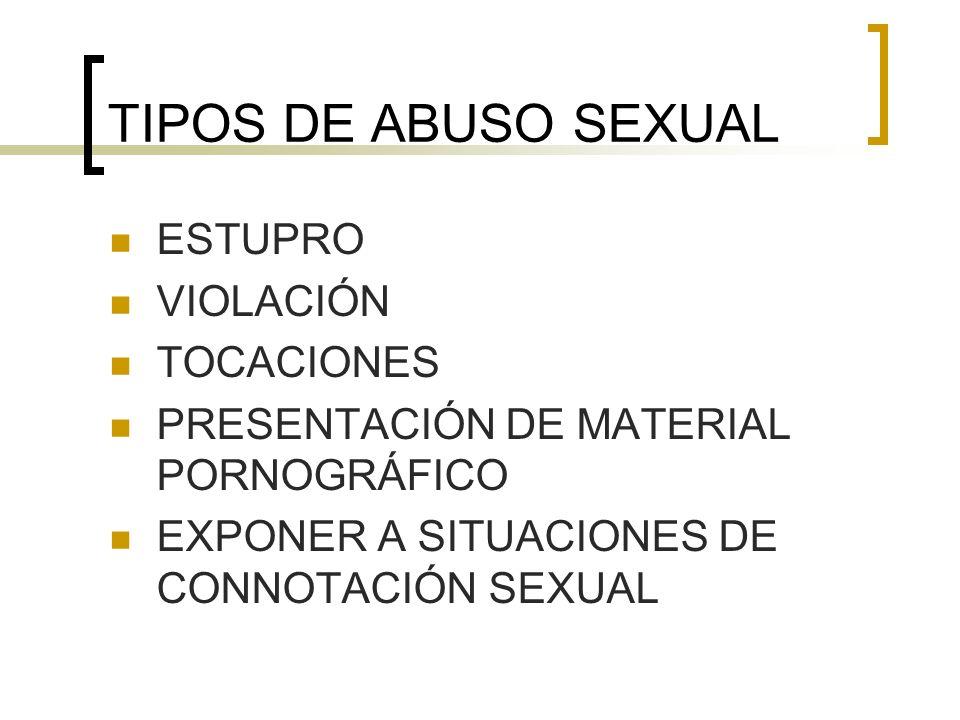 TIPOS DE ABUSO SEXUAL ESTUPRO VIOLACIÓN TOCACIONES