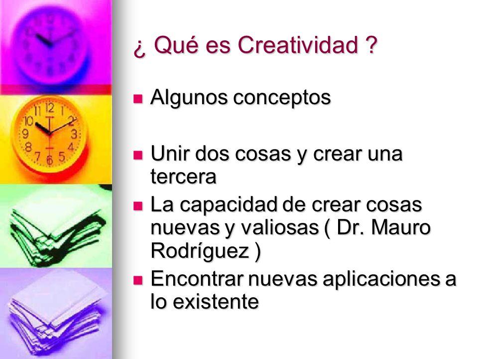 ¿ Qué es Creatividad Algunos conceptos