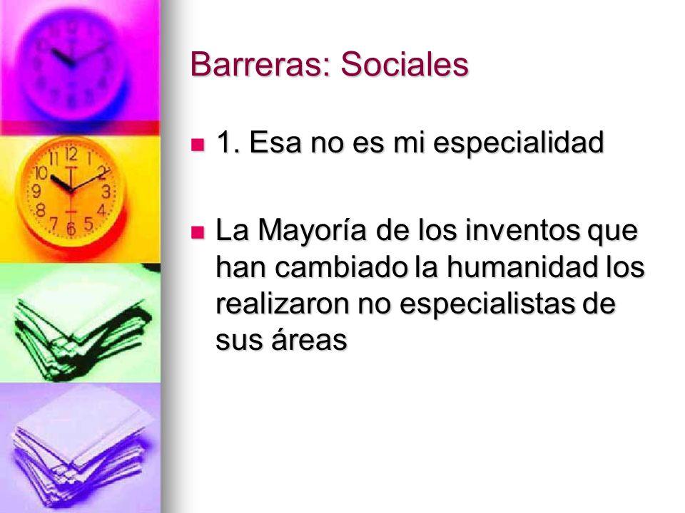 Barreras: Sociales 1. Esa no es mi especialidad