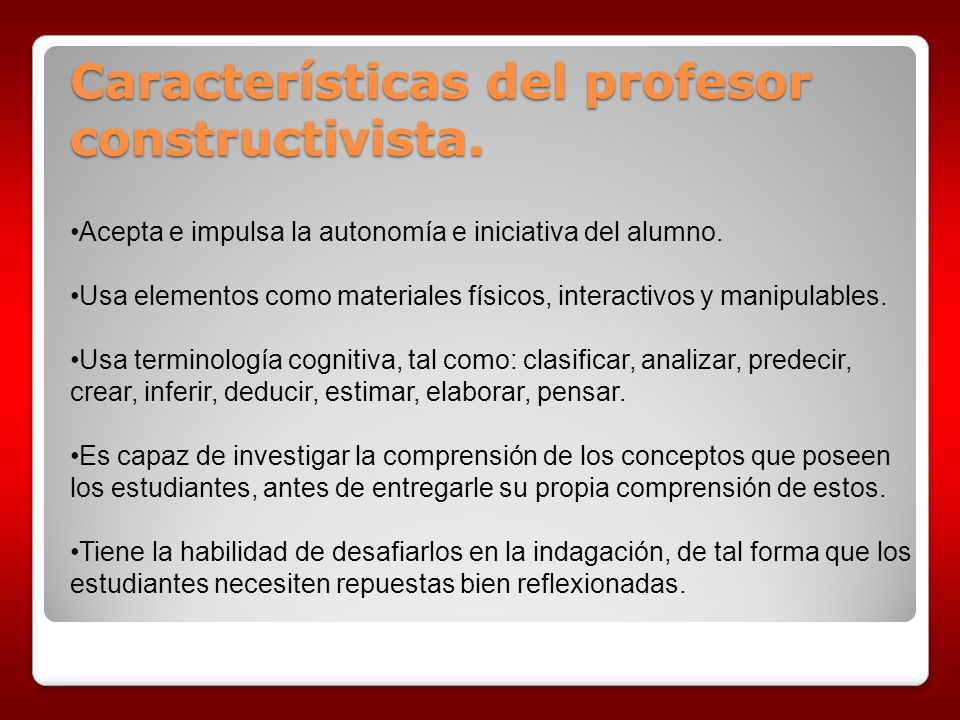 Características del profesor constructivista.