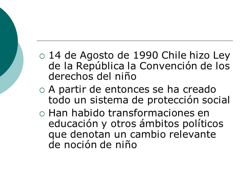 14 de Agosto de 1990 Chile hizo Ley de la República la Convención de los derechos del niño