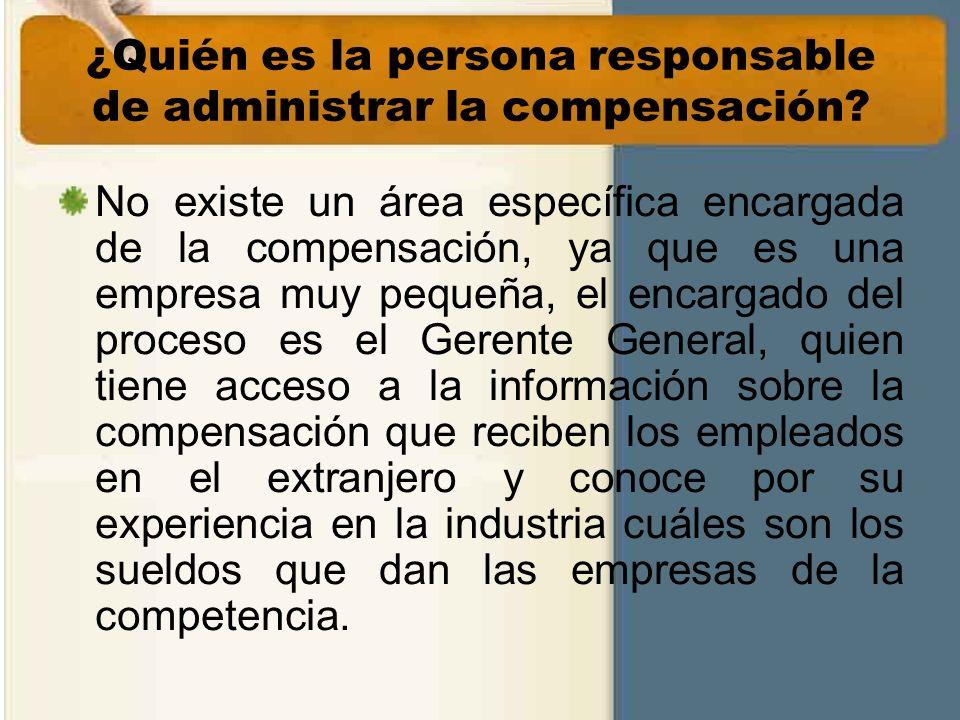 ¿Quién es la persona responsable de administrar la compensación