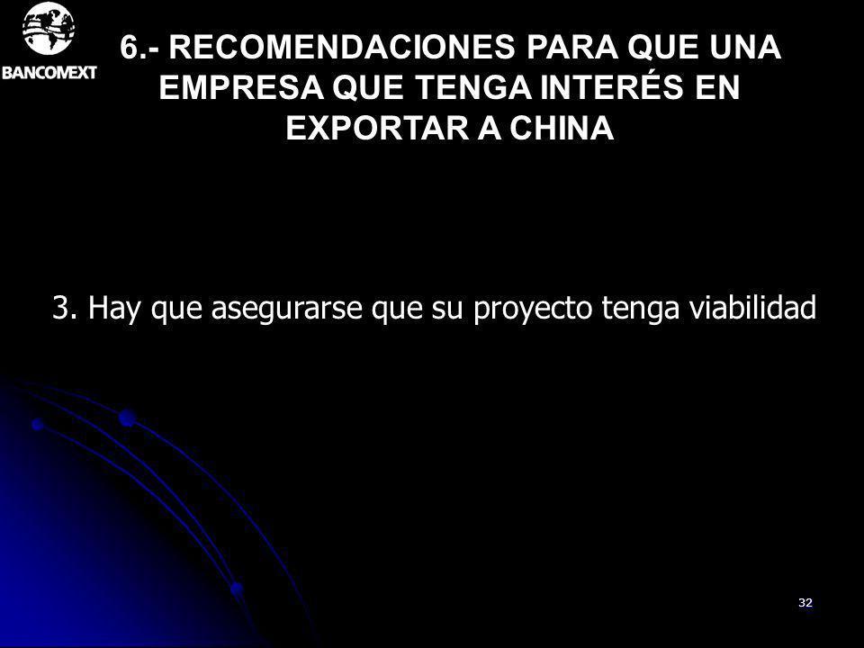 6.- RECOMENDACIONES PARA QUE UNA EMPRESA QUE TENGA INTERÉS EN EXPORTAR A CHINA