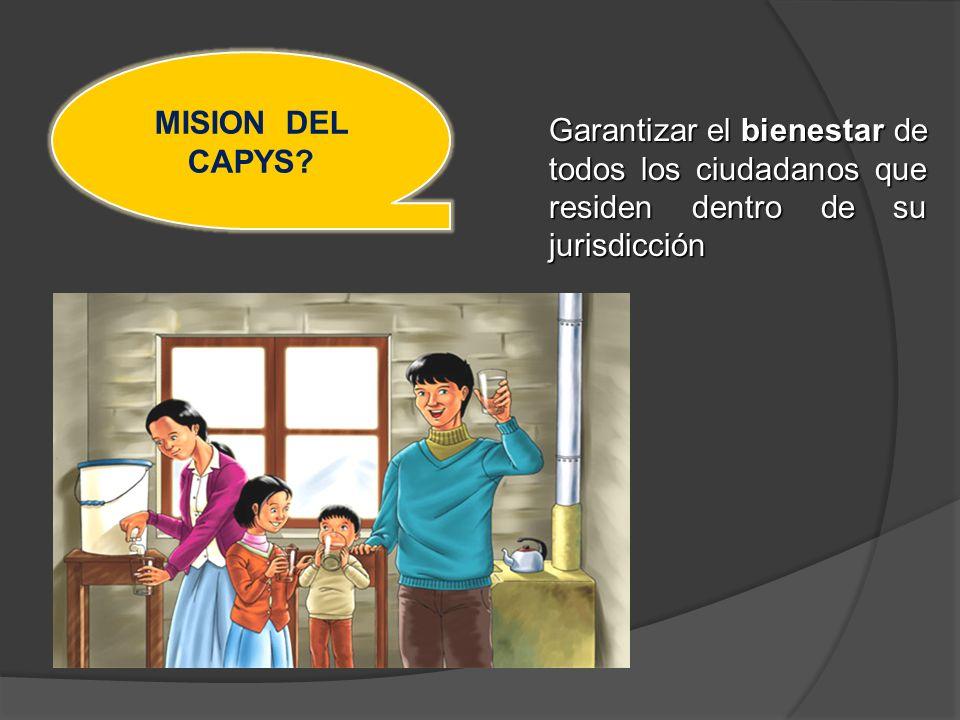 MISION DEL CAPYS Garantizar el bienestar de todos los ciudadanos que residen dentro de su jurisdicción.
