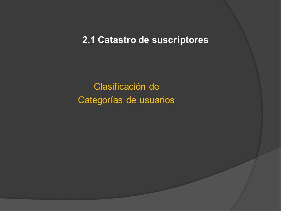2.1 Catastro de suscriptores