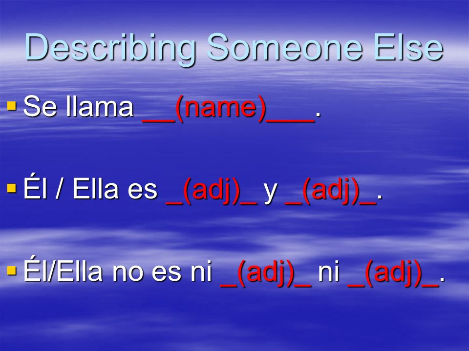 Describing Someone Else