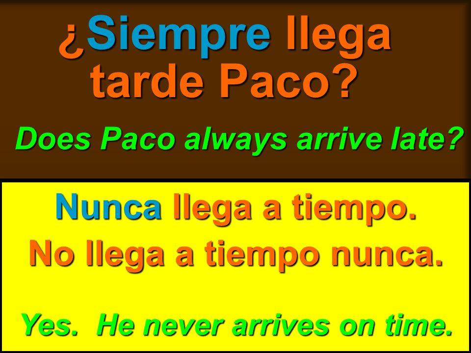 ¿Siempre llega tarde Paco