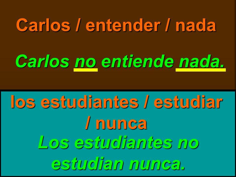 Carlos / entender / nada