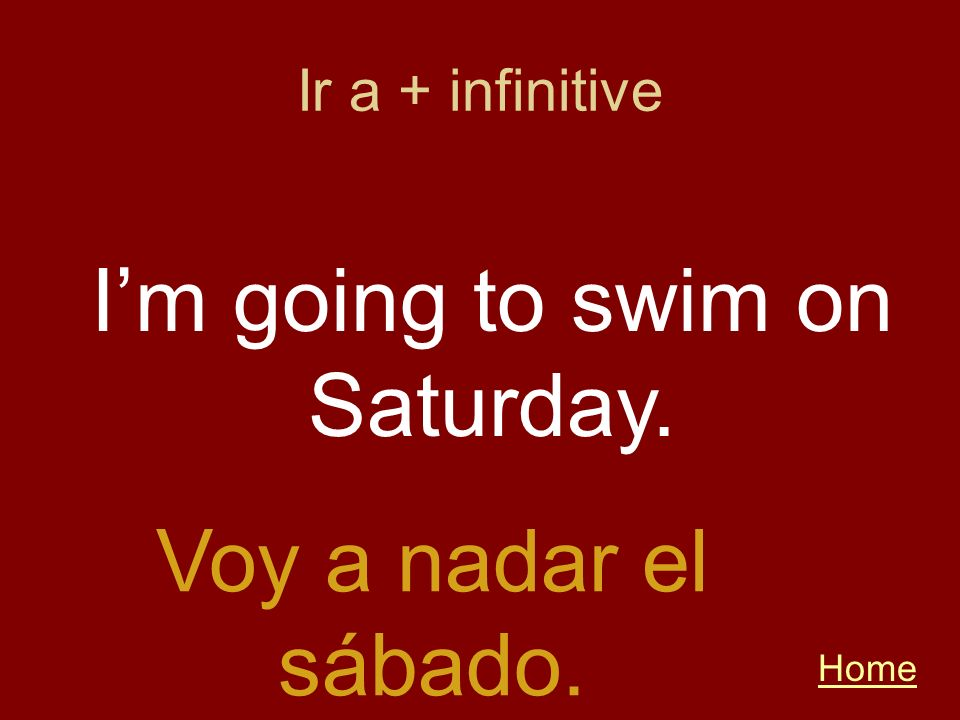 I'm going to swim on Saturday.