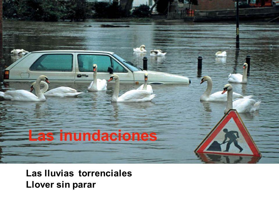 Las inundaciones Las lluvias torrenciales Llover sin parar