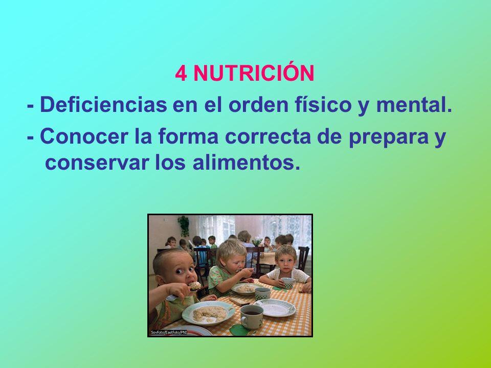 4 NUTRICIÓN - Deficiencias en el orden físico y mental.