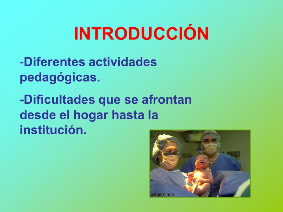 INTRODUCCIÓN Diferentes actividades pedagógicas.