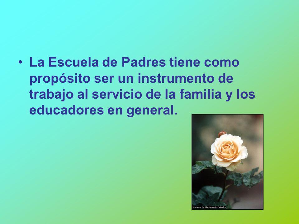 La Escuela de Padres tiene como propósito ser un instrumento de trabajo al servicio de la familia y los educadores en general.
